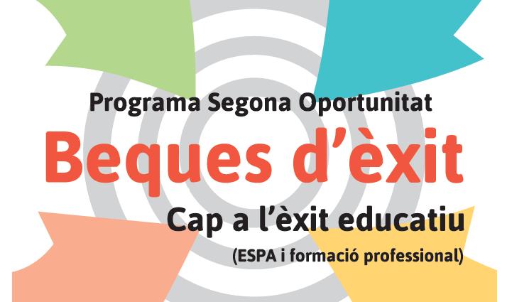 Beques d'èxit del Programa Segona Oportunitat 2017-2018. Cap a l'èxit educatiu (ESPA i formació professional)